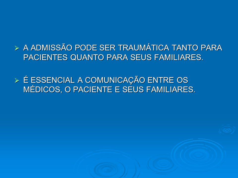 A ADMISSÃO PODE SER TRAUMÁTICA TANTO PARA PACIENTES QUANTO PARA SEUS FAMILIARES.
