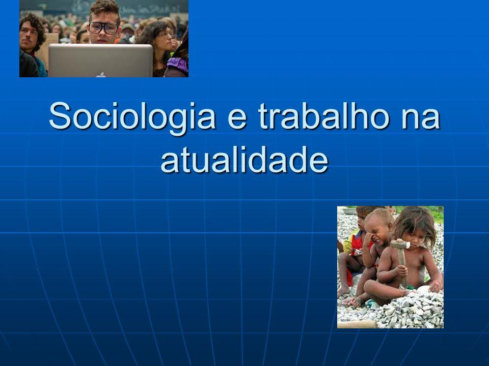 Sociologia e trabalho na atualidade