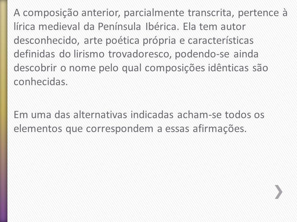 A composição anterior, parcialmente transcrita, pertence à lírica medieval da Península Ibérica.