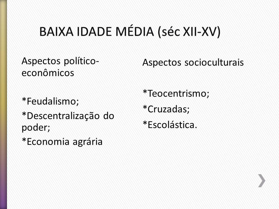 BAIXA IDADE MÉDIA (séc XII-XV)