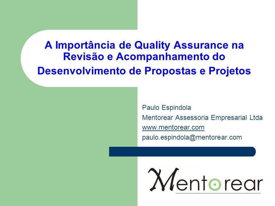 A Importância de Quality Assurance na Revisão e Acompanhamento do Desenvolvimento de Propostas e Projetos