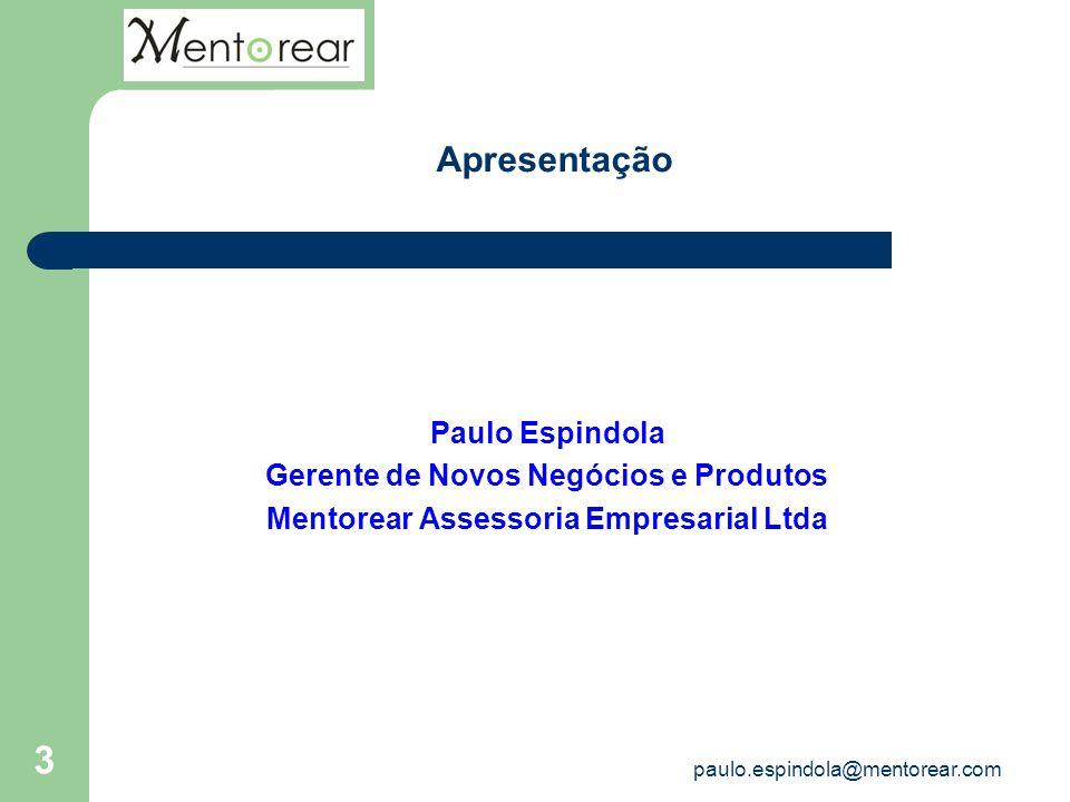 Apresentação Paulo Espindola Gerente de Novos Negócios e Produtos