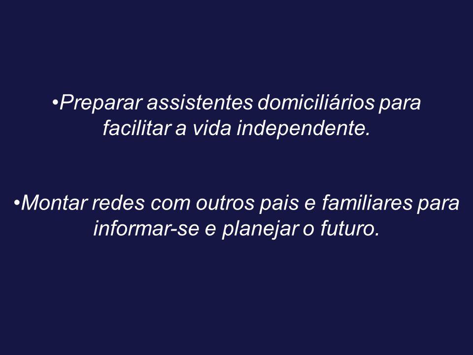 •Preparar assistentes domiciliários para facilitar a vida independente.