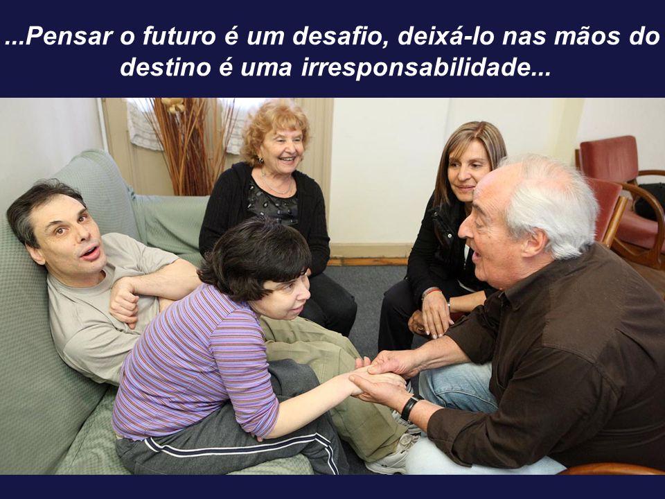 ...Pensar o futuro é um desafio, deixá-lo nas mãos do