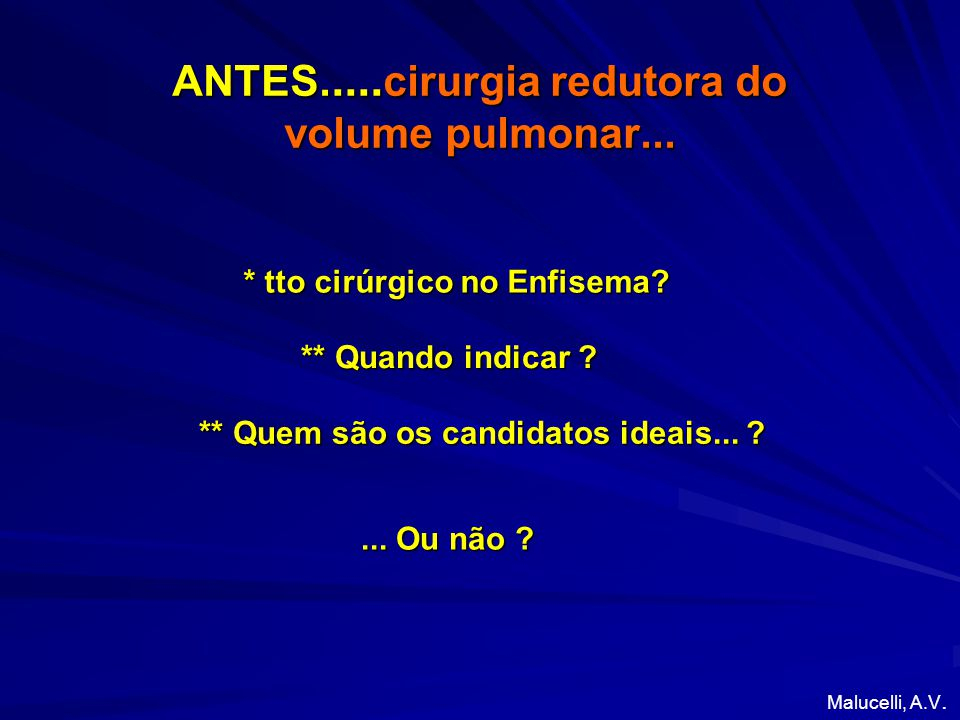 ANTES.....cirurgia redutora do volume pulmonar...