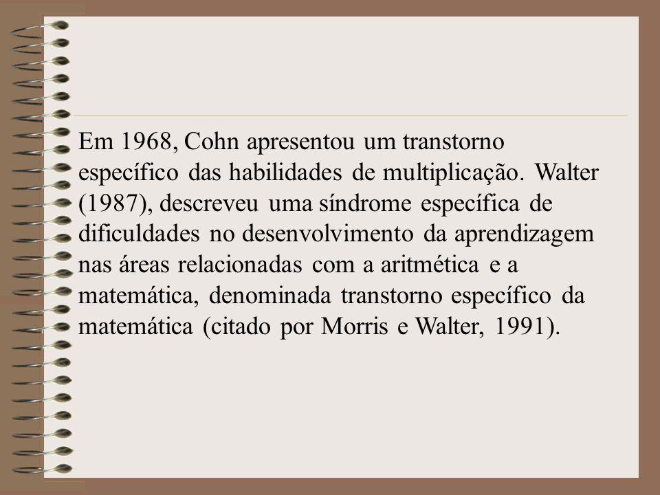 Em 1968, Cohn apresentou um transtorno específico das habilidades de multiplicação.