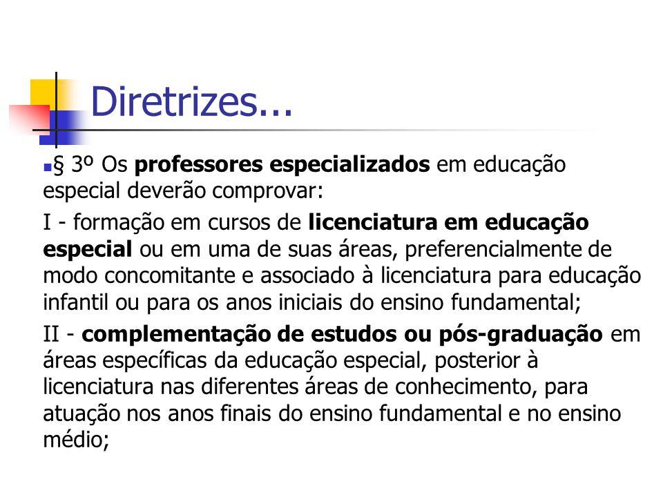 Diretrizes... § 3º Os professores especializados em educação especial deverão comprovar: