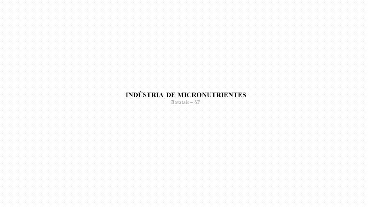 INDÚSTRIA DE MICRONUTRIENTES Batatais – SP