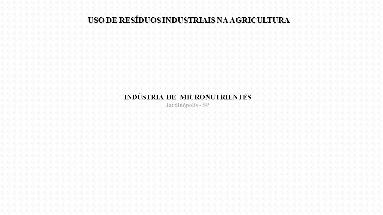 INDÚSTRIA DE MICRONUTRIENTES Jardinópolis - SP