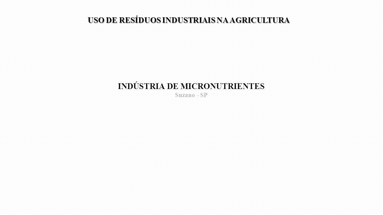 INDÚSTRIA DE MICRONUTRIENTES Suzano - SP