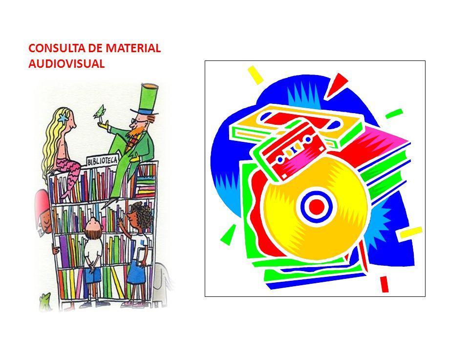 CONSULTA DE MATERIAL AUDIOVISUAL