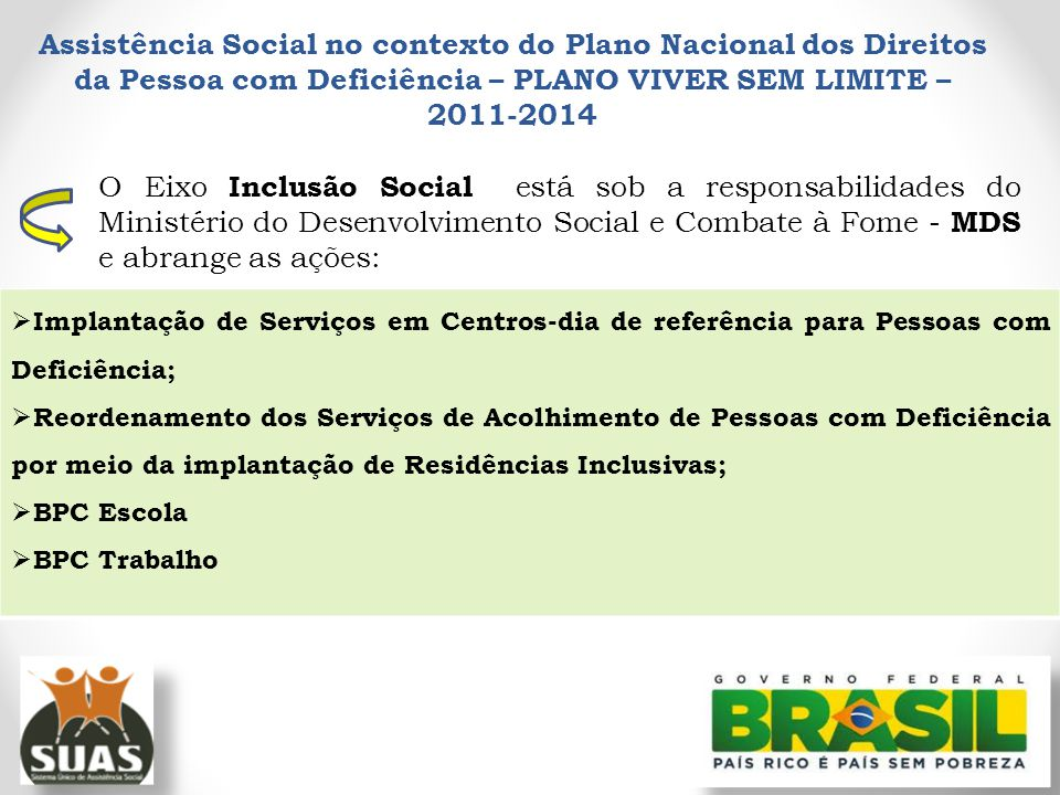 Assistência Social no contexto do Plano Nacional dos Direitos da Pessoa com Deficiência – PLANO VIVER SEM LIMITE – 2011-2014