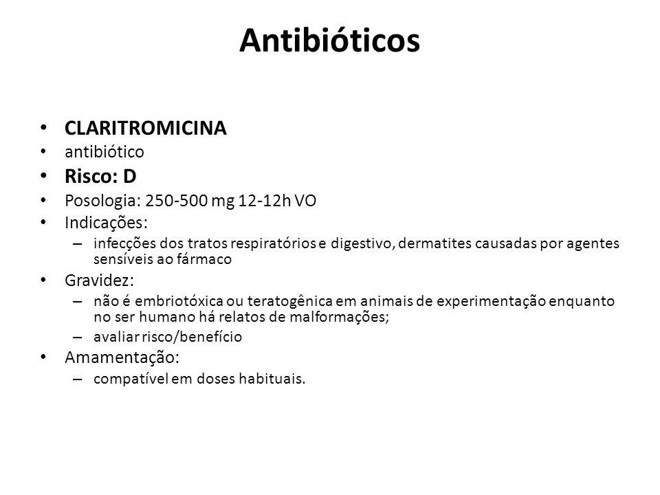 Antibióticos CLARITROMICINA Risco: D antibiótico