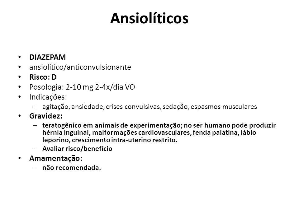 Ansiolíticos DIAZEPAM ansiolítico/anticonvulsionante Risco: D