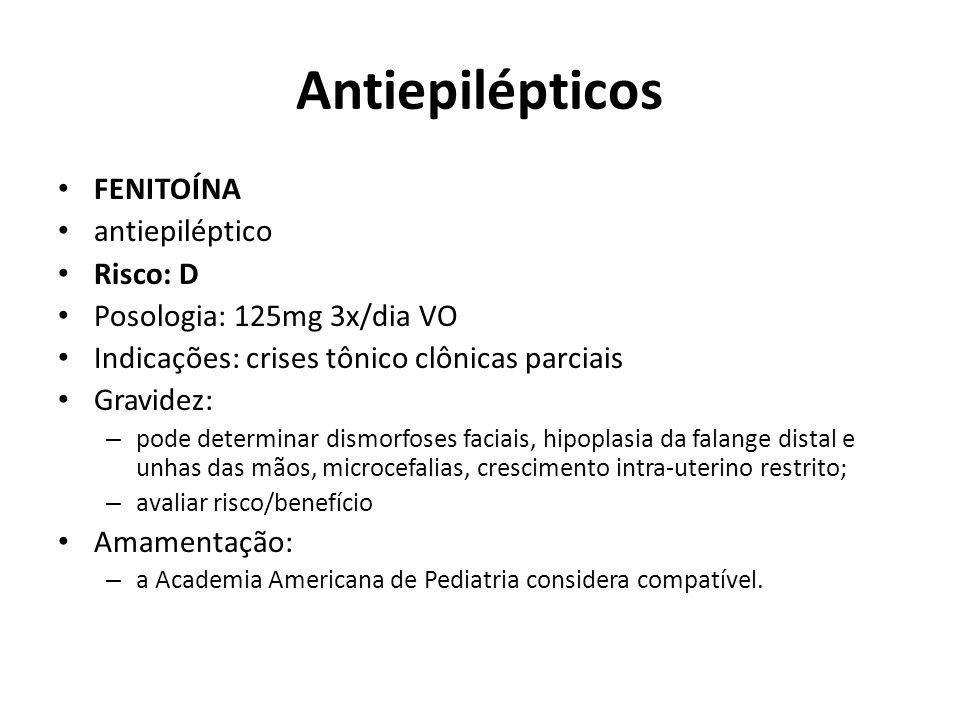 Antiepilépticos FENITOÍNA antiepiléptico Risco: D