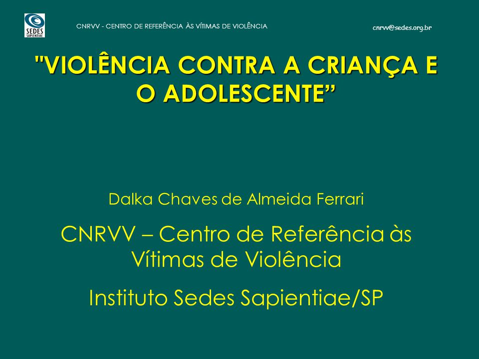 VIOLÊNCIA CONTRA A CRIANÇA E O ADOLESCENTE
