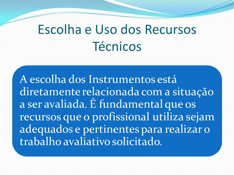 Escolha e Uso dos Recursos Técnicos
