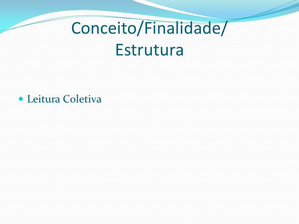 Conceito/Finalidade/ Estrutura