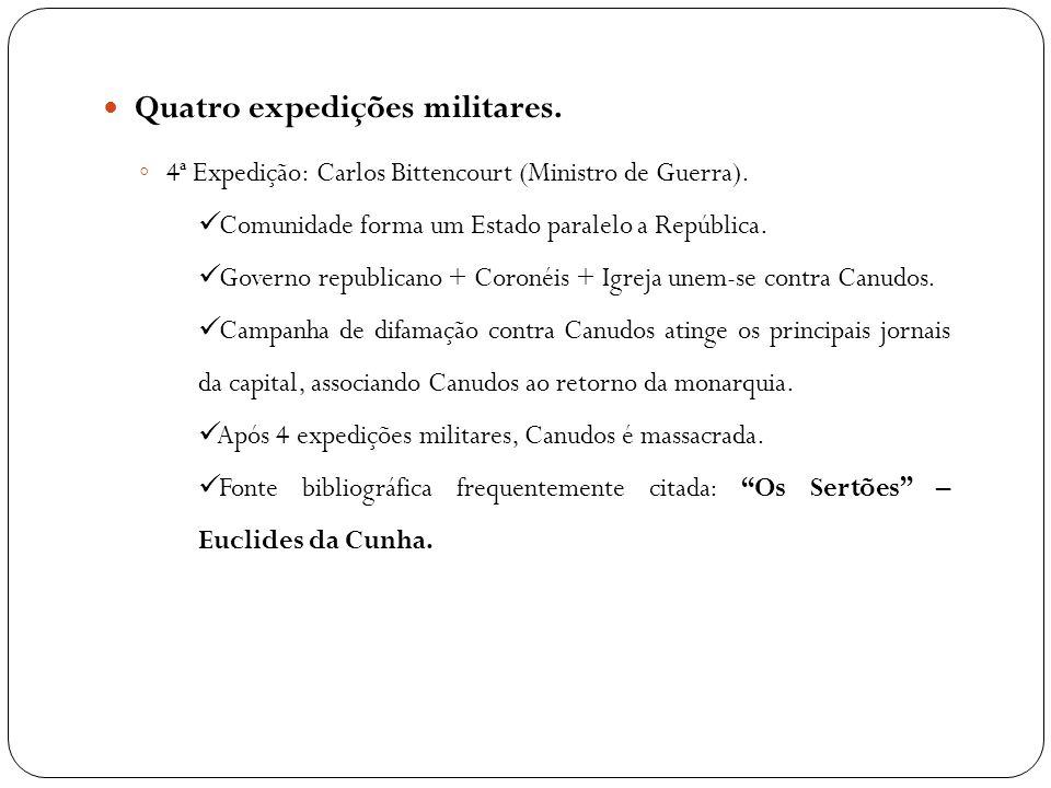 Quatro expedições militares.