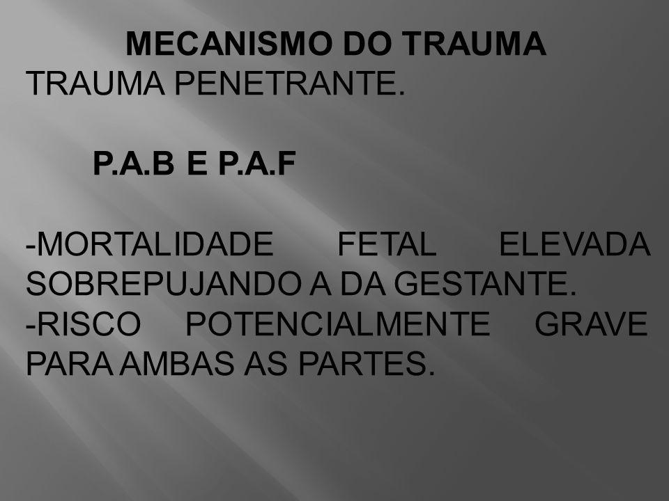 MORTALIDADE FETAL ELEVADA SOBREPUJANDO A DA GESTANTE.