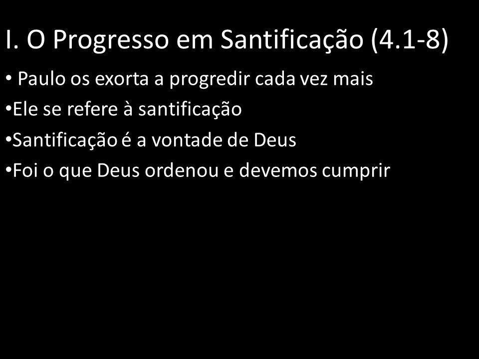 I. O Progresso em Santificação (4.1-8)