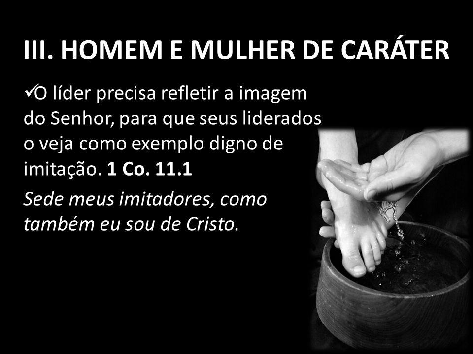III. HOMEM E MULHER DE CARÁTER