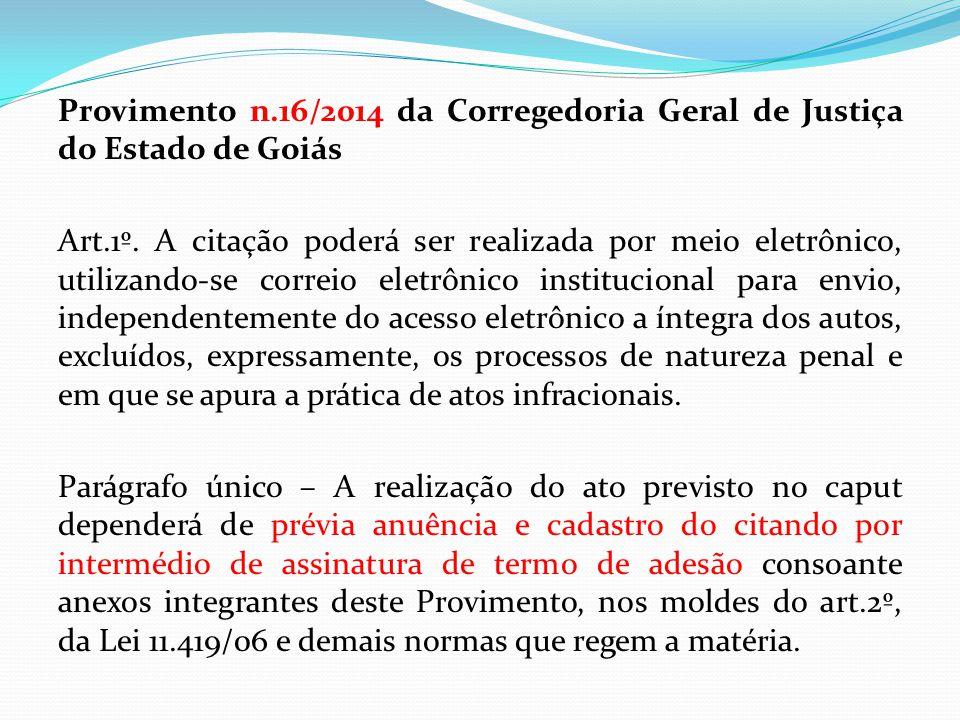 Provimento n.16/2014 da Corregedoria Geral de Justiça do Estado de Goiás Art.1º.
