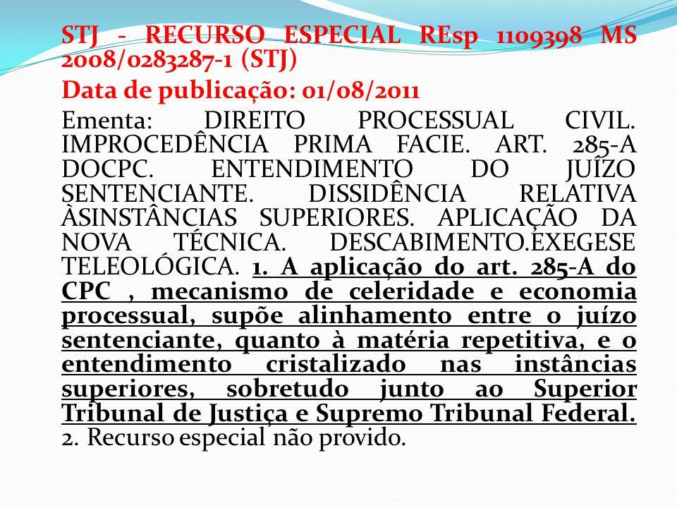 STJ - RECURSO ESPECIAL REsp 1109398 MS 2008/0283287-1 (STJ) Data de publicação: 01/08/2011 Ementa: DIREITO PROCESSUAL CIVIL.