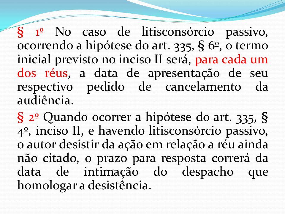 § 1º No caso de litisconsórcio passivo, ocorrendo a hipótese do art