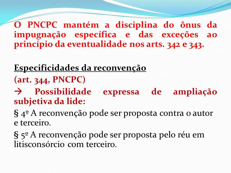 O PNCPC mantém a disciplina do ônus da impugnação específica e das exceções ao princípio da eventualidade nos arts.