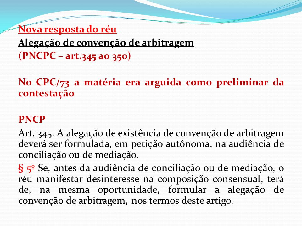 Nova resposta do réu Alegação de convenção de arbitragem (PNCPC – art