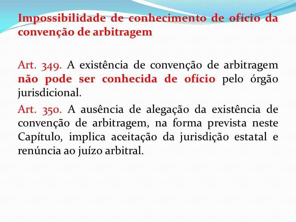 Impossibilidade de conhecimento de ofício da convenção de arbitragem Art.