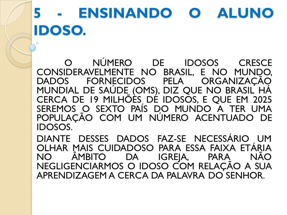 5 - ENSINANDO O ALUNO IDOSO.