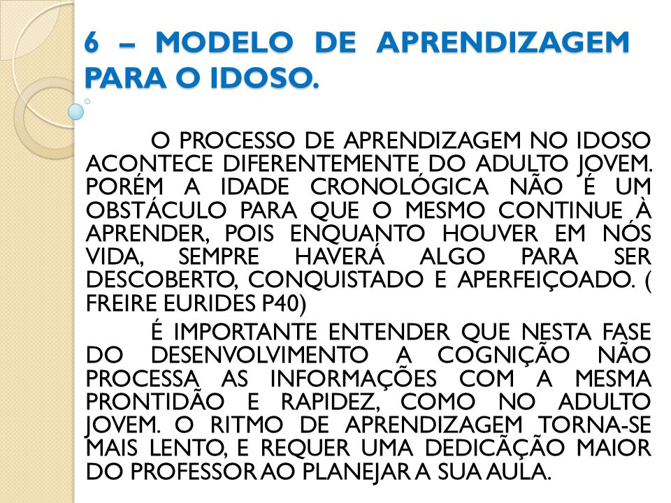 6 – MODELO DE APRENDIZAGEM PARA O IDOSO.