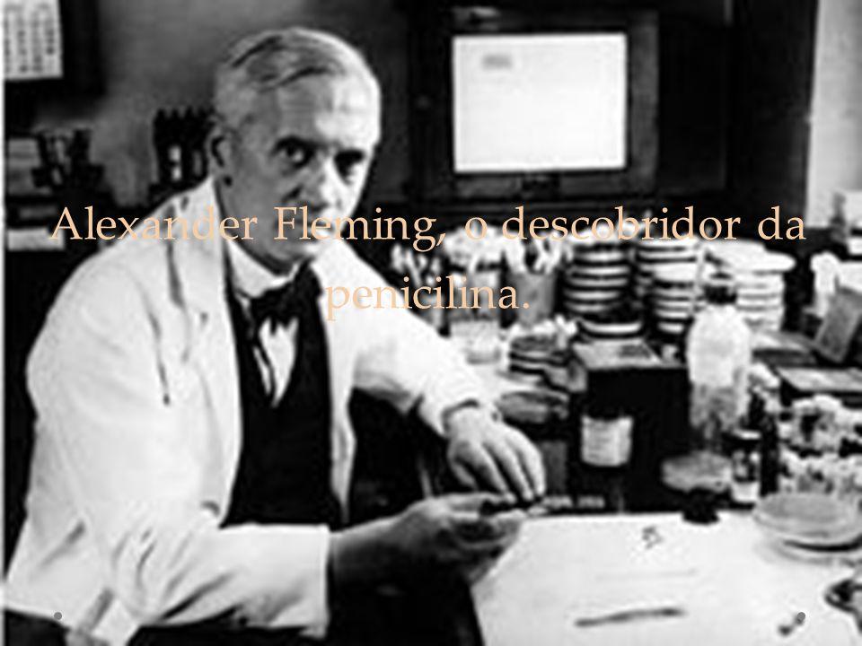 Alexander Fleming, o descobridor da penicilina.