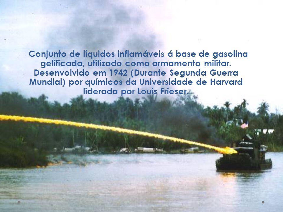 Conjunto de líquidos inflamáveis á base de gasolina gelificada, utilizado como armamento militar.