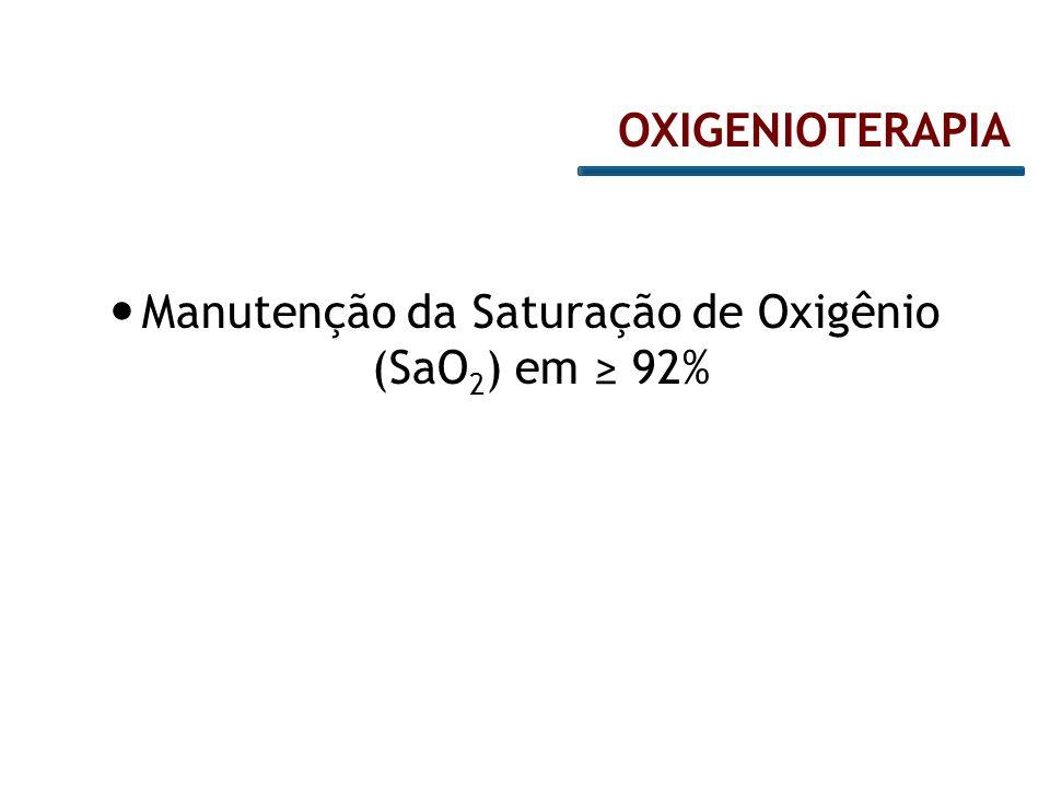 Manutenção da Saturação de Oxigênio (SaO2) em ≥ 92%