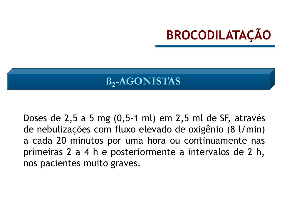 BROCODILATAÇÃO ß2-AGONISTAS