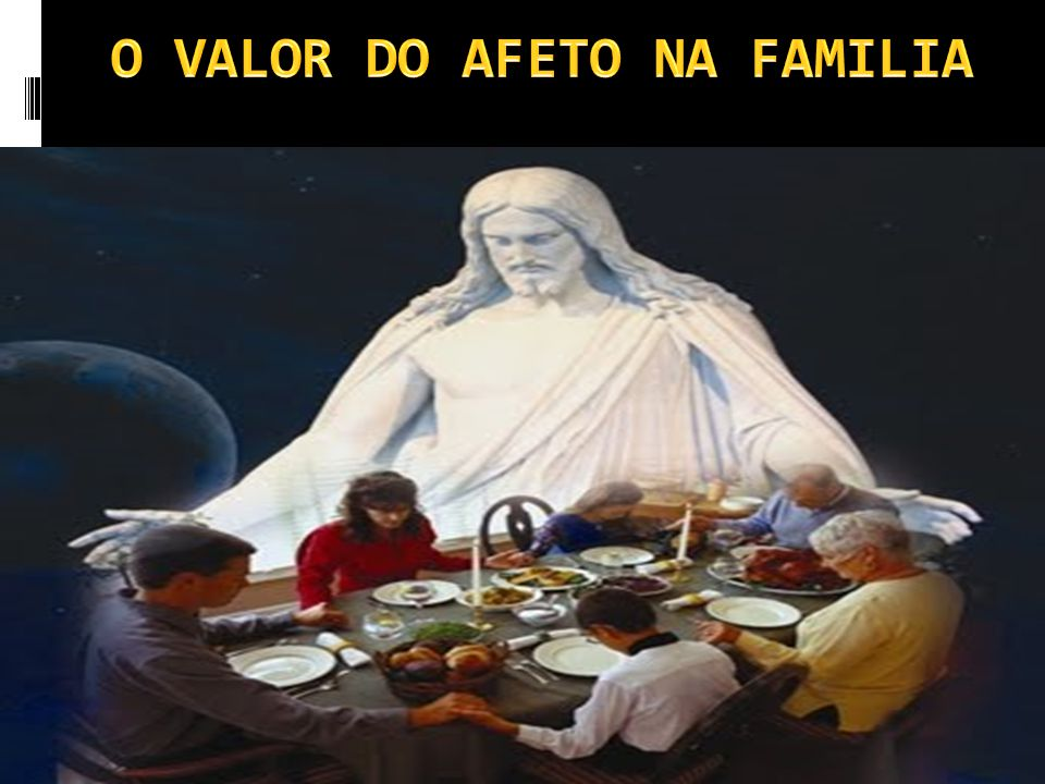 O VALOR DO AFETO NA FAMILIA