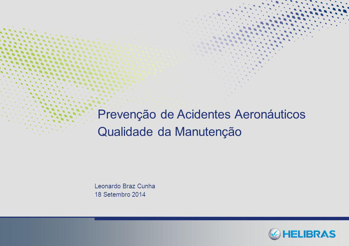 Prevenção de Acidentes Aeronáuticos Qualidade da Manutenção