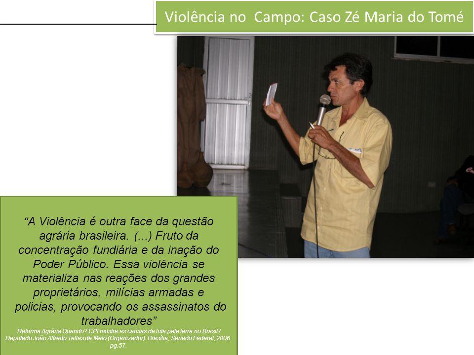 Violência no Campo: Caso Zé Maria do Tomé