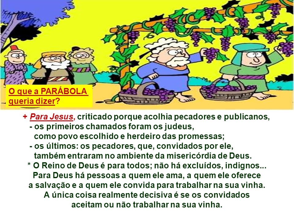 + Para Jesus, criticado porque acolhia pecadores e publicanos,