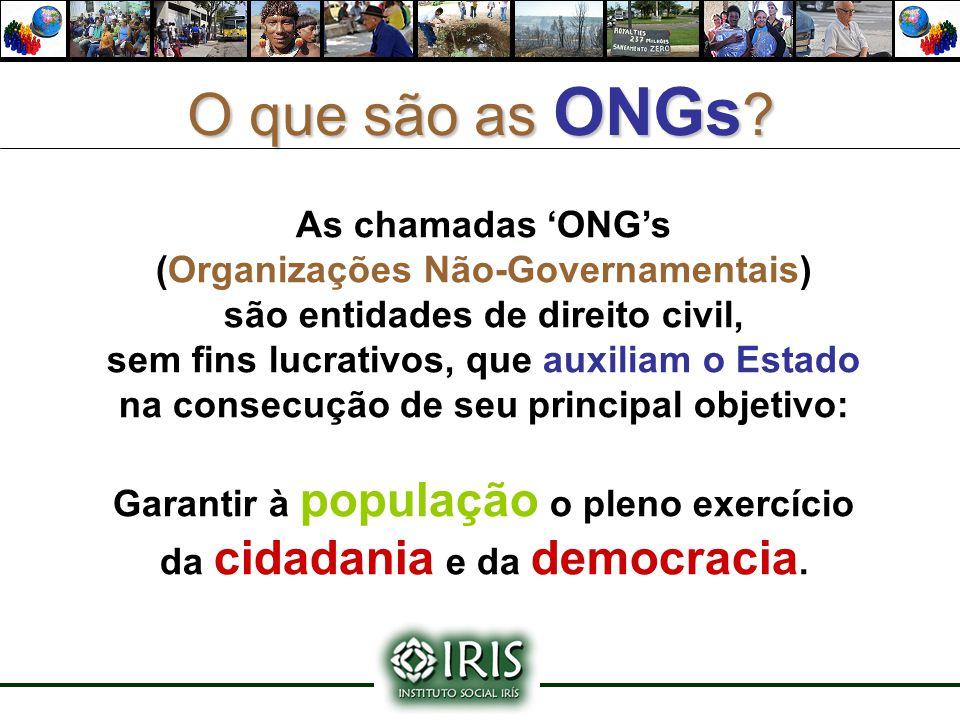 O que são as ONGs As chamadas 'ONG's