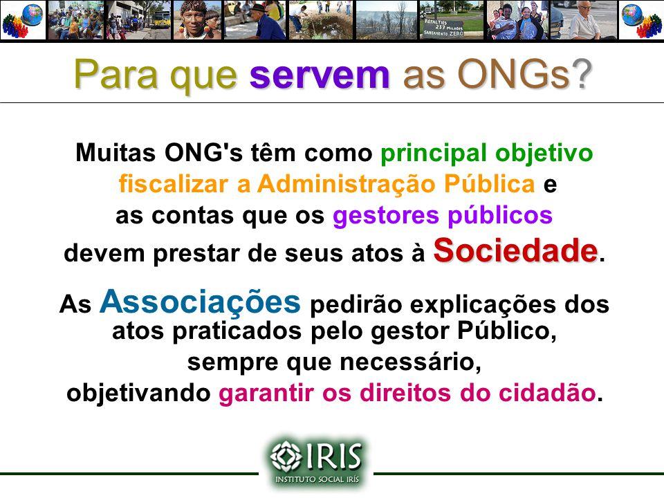Para que servem as ONGs Muitas ONG s têm como principal objetivo