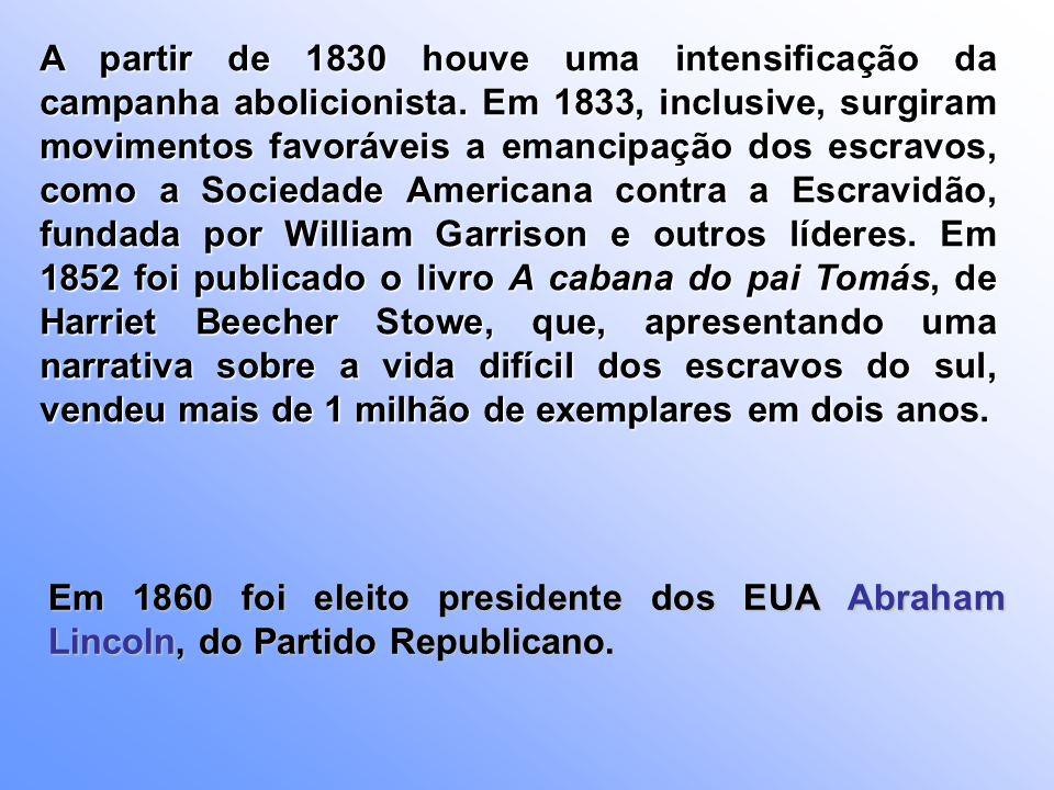 A partir de 1830 houve uma intensificação da campanha abolicionista