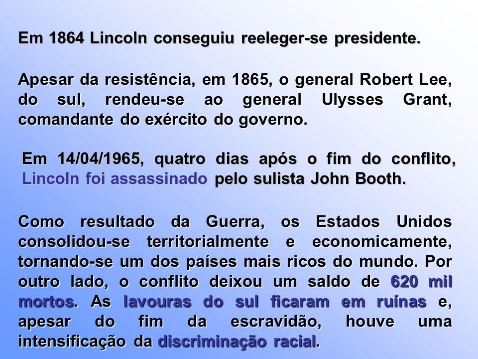 Em 1864 Lincoln conseguiu reeleger-se presidente.
