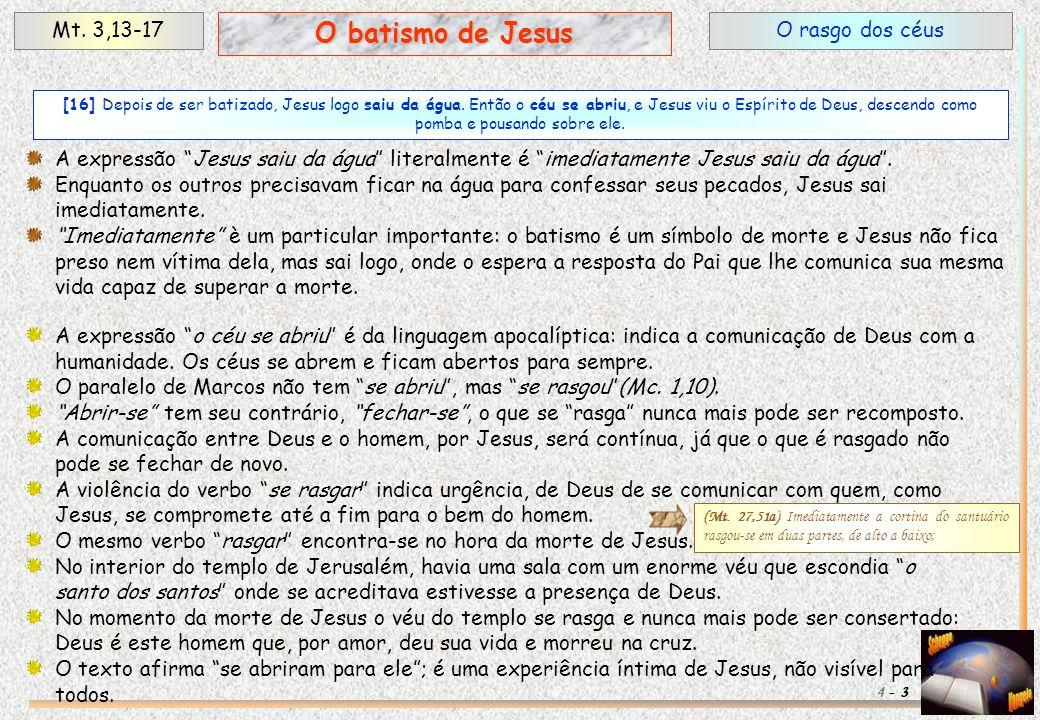 O batismo de Jesus Mt. 3,13-17 O rasgo dos céus