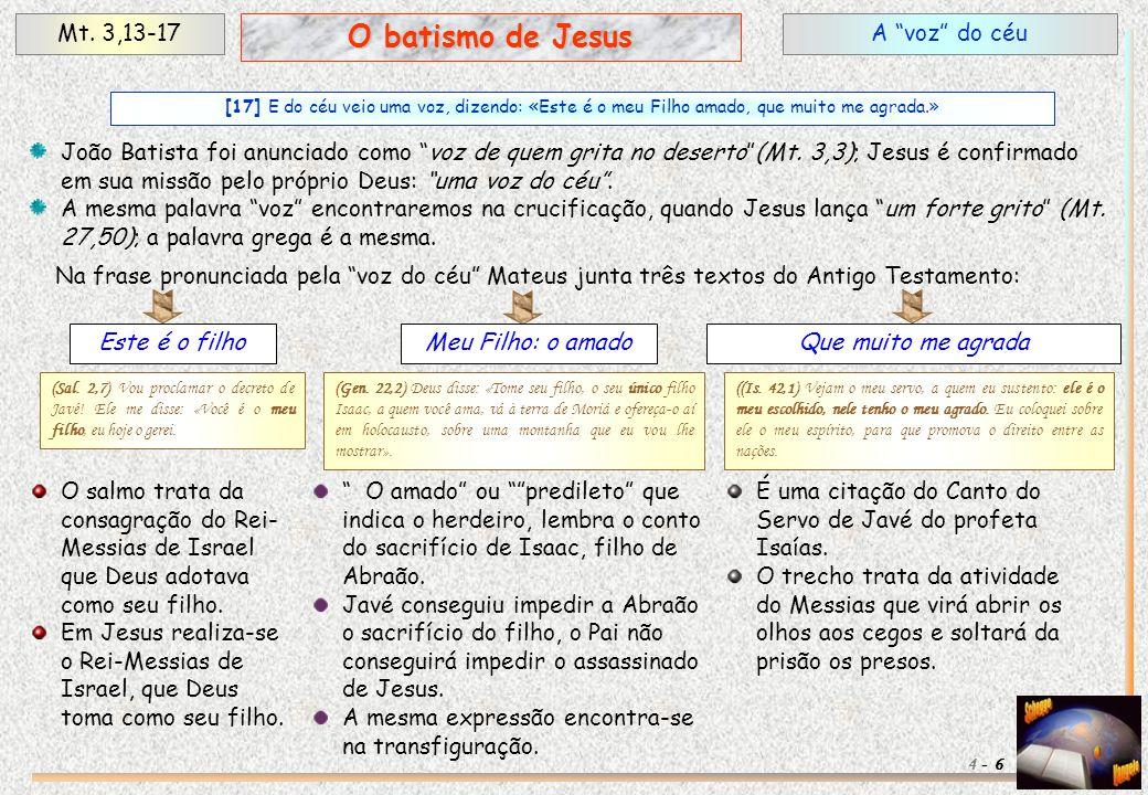O batismo de Jesus Mt. 3,13-17 A voz do céu