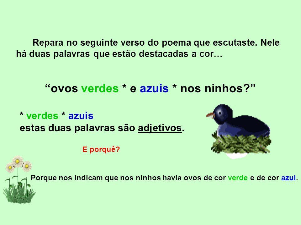 ovos verdes * e azuis * nos ninhos
