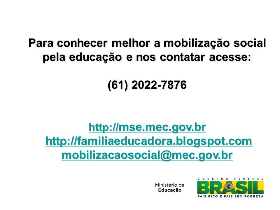 Para conhecer melhor a mobilização social pela educação e nos contatar acesse: